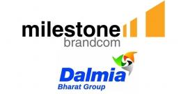 Milestone Brandcom bags Dalmia Bharat Group